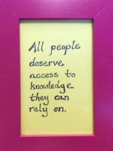 All people deserve access to knowledge they can rely on.